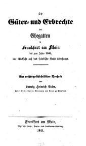Die Güter und Erbrechte der Ehegatten in Frankfurt am Main bis 1509