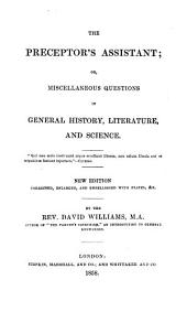 The preceptor's assistant, or, Miscellaneous questions in general history, literature, and science