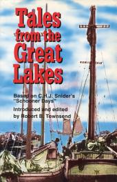 "Tales from the Great Lakes: Based on C.H.J. Snider's ""Schooner days"""