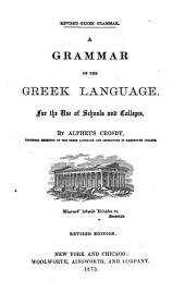 A Grammar of the Greek Language for the Use of Schools and Colleges