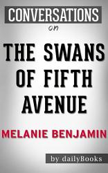 The Swans Of Fifth Avenue A Novel By Melanie Benjamin Conversation Starters PDF