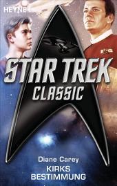 Star Trek - Classic: Kirks Bestimmung: Roman