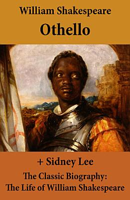 Othello  The Unabridged Play    The Classic Biography  The Life of William Shakespeare PDF