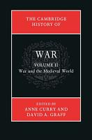 The Cambridge History of War  Volume 2  War and the Medieval World PDF