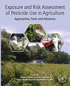 Exposure and Risk Assessment of Pesticide Use in Agriculture