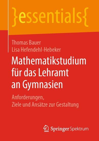 Mathematikstudium f  r das Lehramt an Gymnasien PDF
