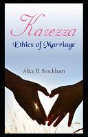 Karezza, Ethics of Marriage( Illustrated Edition)