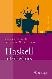 Haskell-Intensivkurs: Ein kompakter Einstieg in die funktionale Programmierung