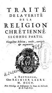 Traité de la verité de la religion chrétienne: seconde partie