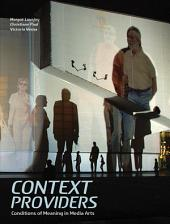 Context Providers: Conditions of Meaning in Media Arts