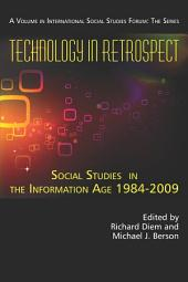 Technology in Retrospect: Social Studies in the Information Age, 1984-2009