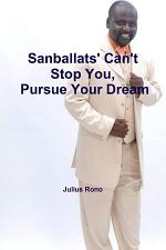Sanballats' Can't Stop You, Pursue Your Dream