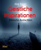 Geistliche Inspirationen: Biblische Andachten
