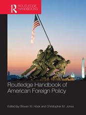 Routledge Handbook of American Foreign Policy PDF