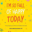 I M So Full Of Happy Today Book PDF