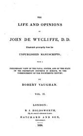 The Life and Opinions of John de Wycliffe, with a Preliminary View of the Papal System and of the State of the Protestant Doctrine in Europe to the Commencement of the 14. Century. - London, Holdsworth 1828