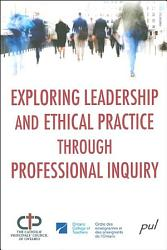 Exploring Leadership And Ethical Practice Through  Book PDF