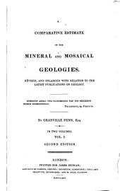 A Comparative Estimate of the Mineral and Mosaical Geologies: Volume 1