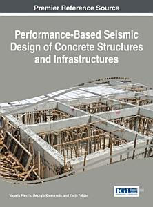 Performance Based Seismic Design of Concrete Structures and Infrastructures PDF