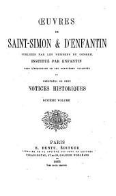Œuvres de Saint-Simon & d'Enfantin: précédées de deux notices historiques et publiées par les membres du conseil institué par Enfantin pour l'exécution de ses dernières volontés ..., Volumes10à12
