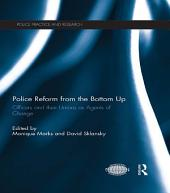 Police Reform from the Bottom Up: Officers and their Unions as Agents of Change