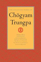 The Collected Works Of Chogyam Trungpa Volume Three Book PDF