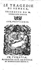 Le Tragedie Di Seneca: Tradotte Da M. Lodovico Dolce