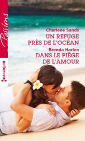 Un refuge près de l'océan - Dans le piège de l'amour