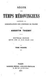 Récits des temps Mérovingiens: précédés de Considérations sur l'histoire de France, Volume1