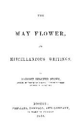 THE MAY FLOWER, AN MISCELLANEOUS WRITINGS.
