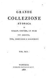 Grande collezione Storica, con aggiunte, note, osservazioni e schiarimenti: Volume 45