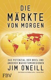 Die Märkte von morgen: Das Potenzial der BRICs und anderer Wachstumsregionen