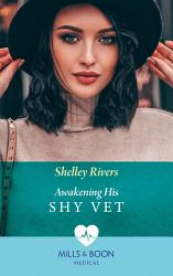 Awakening His Shy Vet  Mills   Boon Medical  PDF