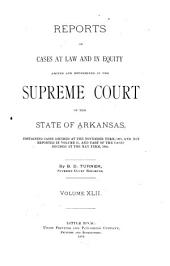 Arkansas Reports: Cases Determined in the Supreme Court of Arkansas, Volume 42