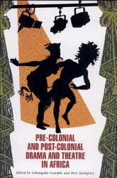 Pre-colonial and Post-colonial Drama and Theatre in Africa