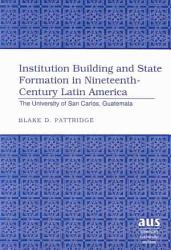Institution Building and State Formation in Nineteenth century Latin America PDF