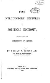 Four introductory lectures on political economy: delivered before the University of Oxford