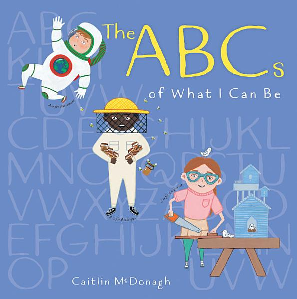Download The ABCs of What I Can Be Book