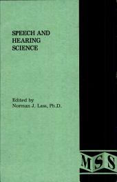 Speech and Hearing Science: Selected Readings