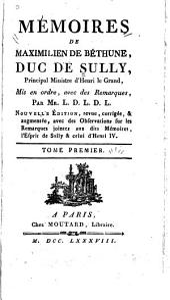 Mémoires de Maximilien de Béthune, duc de Sully, principal ministre d' Henri le Grand: Volume1