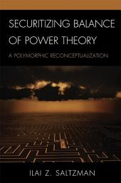 Securitizing Balance of Power Theory: A Polymorphic Reconceptualization