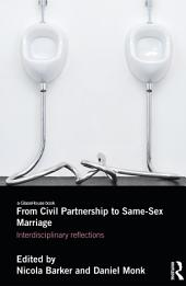 From Civil Partnership to Same-Sex Marriage: Interdisciplinary Reflections