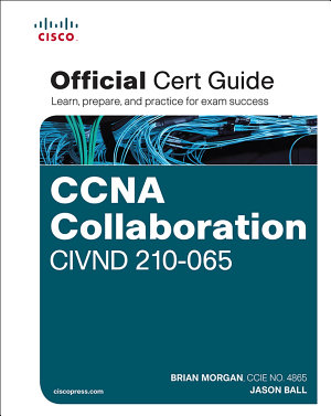 Ccna Collaboration Civnd 210 065 Official Cert Guide