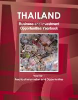 Thailand Business and Investment Opportunities Yearbook Volume 1 Practical Information and Opportunities PDF