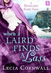 When a Laird Finds a Lass: A Highland Fairy Tale