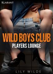 WILD BOYS CLUB - Players Lounge