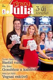 Arany Júlia 35. kötet: Szelíd vadóc, Gombhoz a kabátot, Vegasi esküvő