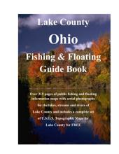 Lake County Ohio Fishing & Floating Guide Book: Complete fishing and floating information for Lake County Ohio
