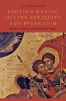 Brother Making in Late Antiquity and Byzantium PDF