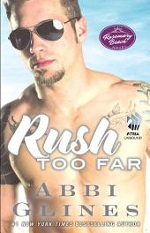Rush Too Far: A Rosemary Beach Novel